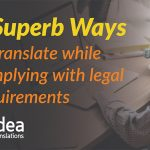 4 Superb Ways To Translate While Complying With Legal Requirements