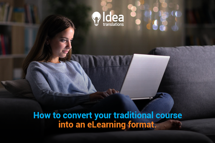 Moving from traditional course into eLearning format? Here's how