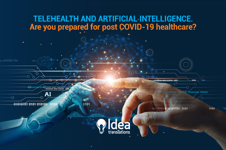 Telehealth and Artificial Intelligence. Are you prepared for post COVID-19 healthcare?